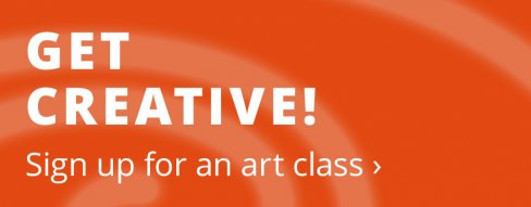 Get Creative! Sign up for an art class